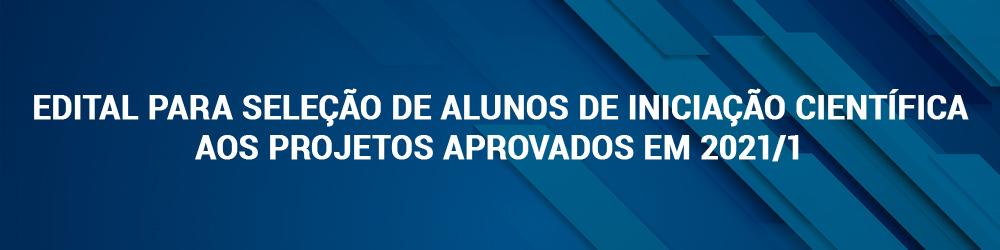 Edital para seleção de alunos de iniciação científica aos projetos aprovados em 2021/01