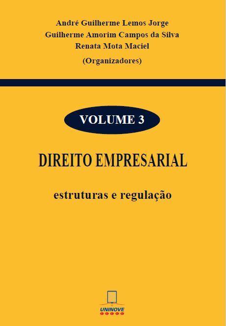 Direito Empresarial: Estruturas e Regulação Volume 3