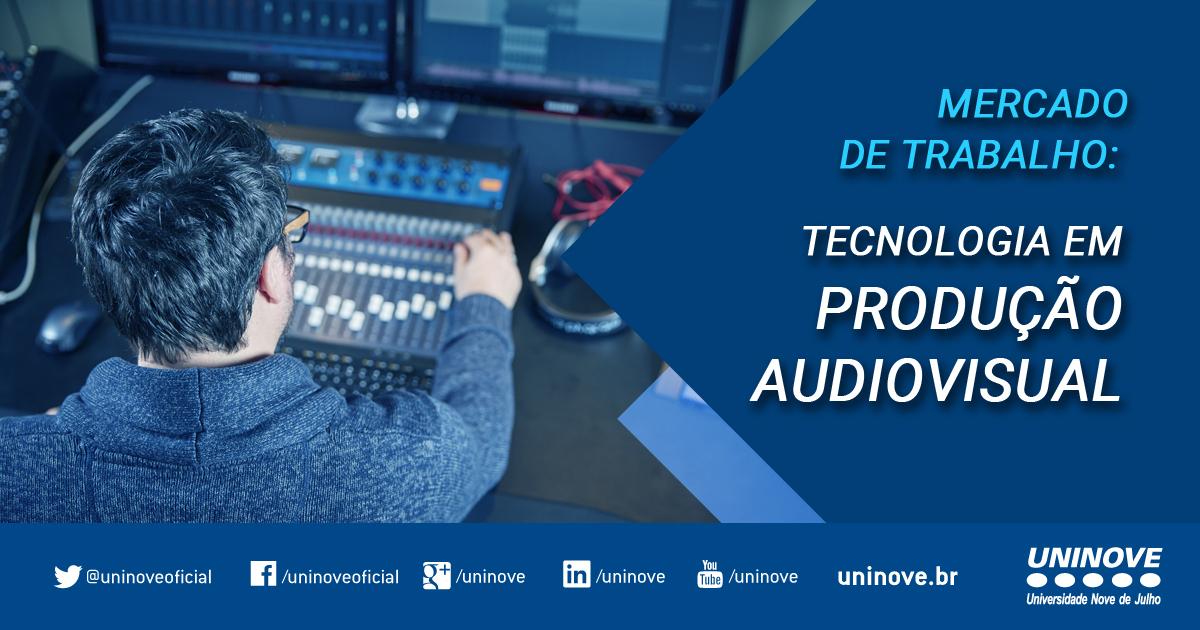 Produção Audiovisual empregabilidade e inovação na área
